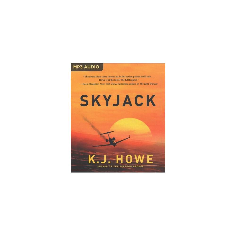 Skyjack - MP3 Una (Thea Paris) by K. J. Howe (MP3-CD)
