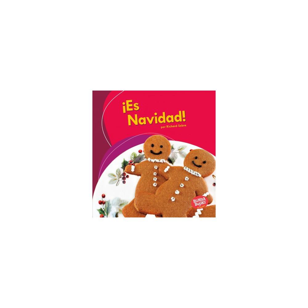 Â¡Es Navidad!/ It's Christmas! - by Richard Sebra (Paperback)
