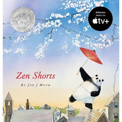 Zen Shorts (a Stillwater Book) - (Caldecott Medal - Honors Winning Title(s)) by  Jon J Muth (Hardcover)