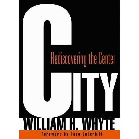 City - by  William H Whyte (Paperback) - image 1 of 1