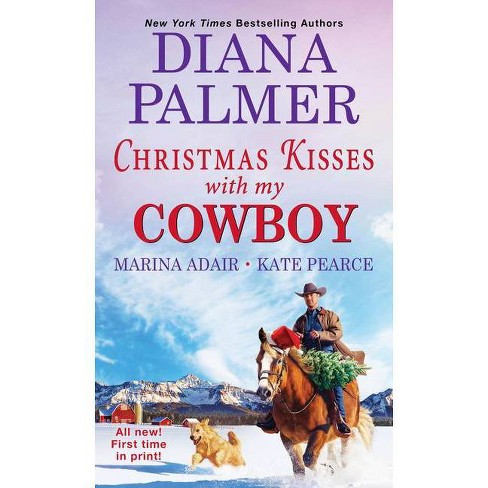 Christmas Kisses with My Cowboy - by Diana Palmer & Marina Adair & Kate Pearce (Paperback) - image 1 of 1