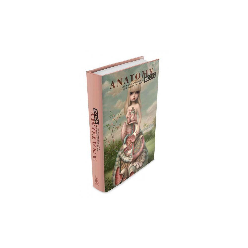 Anatomy Rocks : Flesh and Bones in Contemporary Art (Hardcover) (Emily Evans)