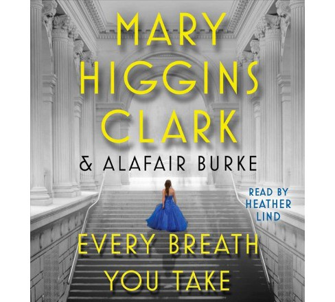 Every Breath You Take -  Unabridged by Mary Higgins Clark & Alafair Burke (CD/Spoken Word) - image 1 of 1