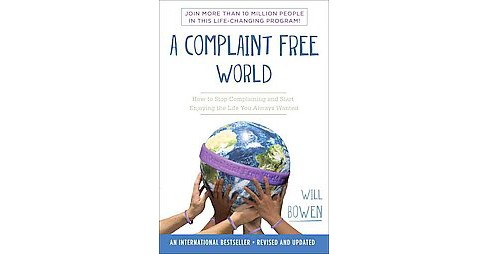 A Complaint Free World (Reprint) (Paperback) - image 1 of 1
