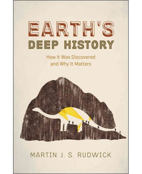 Earth's Deep History : How It Was Discovered and Why It Matters (Reprint) (Paperback) (Martin J. S. - image 1 of 1