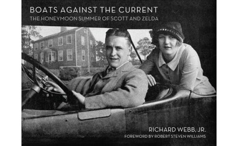 Boats Against the Current : The Honeymoon Summer of Scott and Zelda: Westport, Connecticut 1920 - image 1 of 1