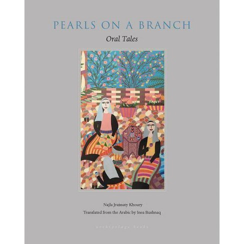 Pearls on a Branch - by  Najla Jraissaty Khoury (Paperback) - image 1 of 1