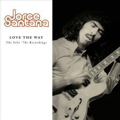 Jorge Santana - Love The Way: The Solo '70s Recordings (CD)