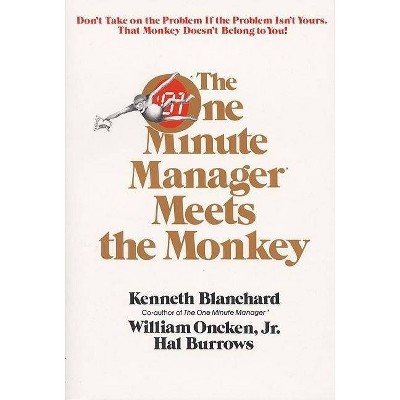 One Minute Manager Meets the Monkey - by  Ken Blanchard (Paperback)
