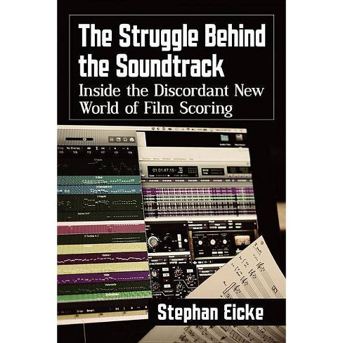 The Struggle Behind the Soundtrack - by  Stephan Eicke (Paperback) - image 1 of 1