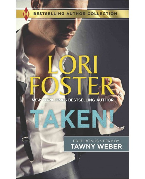 Taken! : A SEAL's Seduction (Paperback) (Lori Foster & Tawny Weber) - image 1 of 1