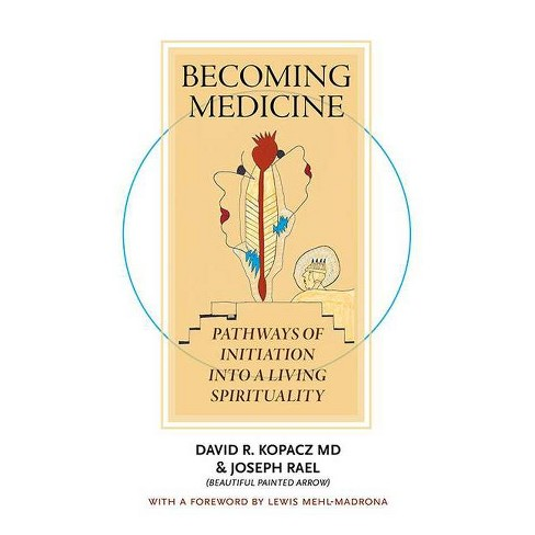 Becoming Medicine - by  David R MD Kopacz (Paperback) - image 1 of 1
