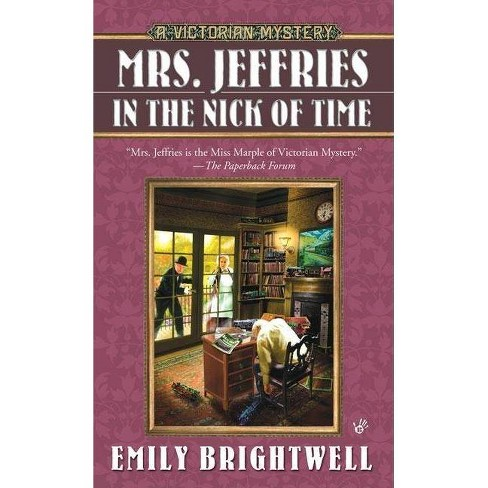 Mrs. Jeffries in the Nick of Time - (Victorian Mystery) by  Emily Brightwell (Paperback) - image 1 of 1