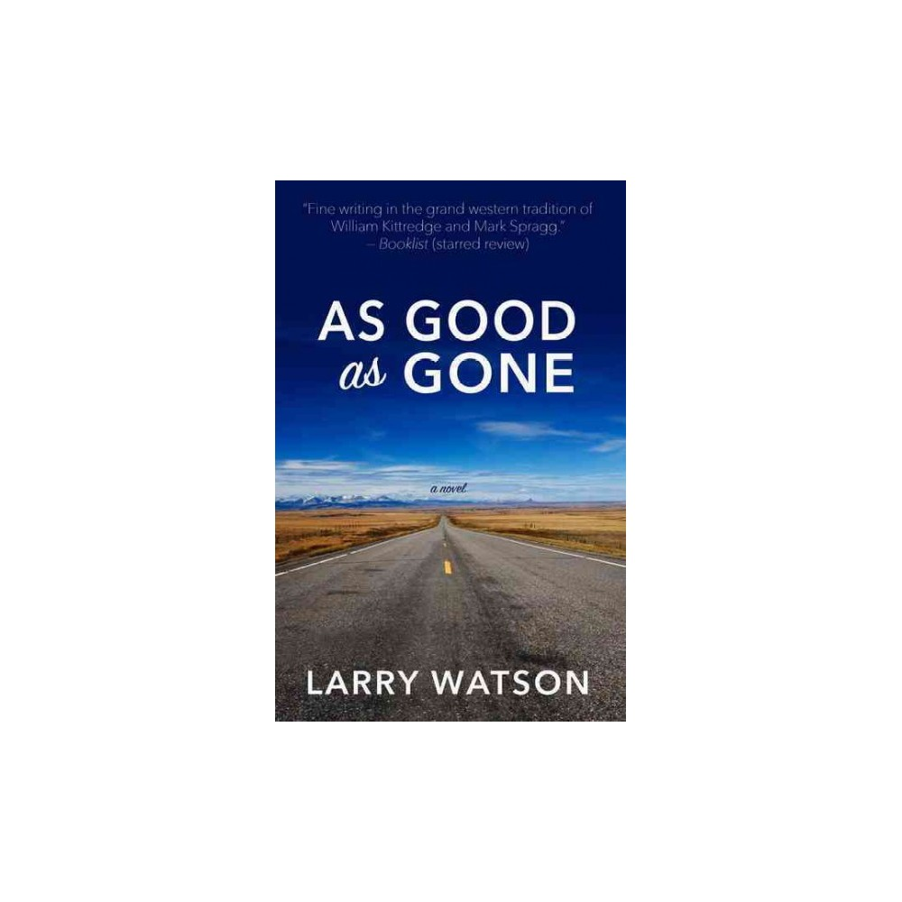 As Good As Gone (Hardcover) (Larry Watson)