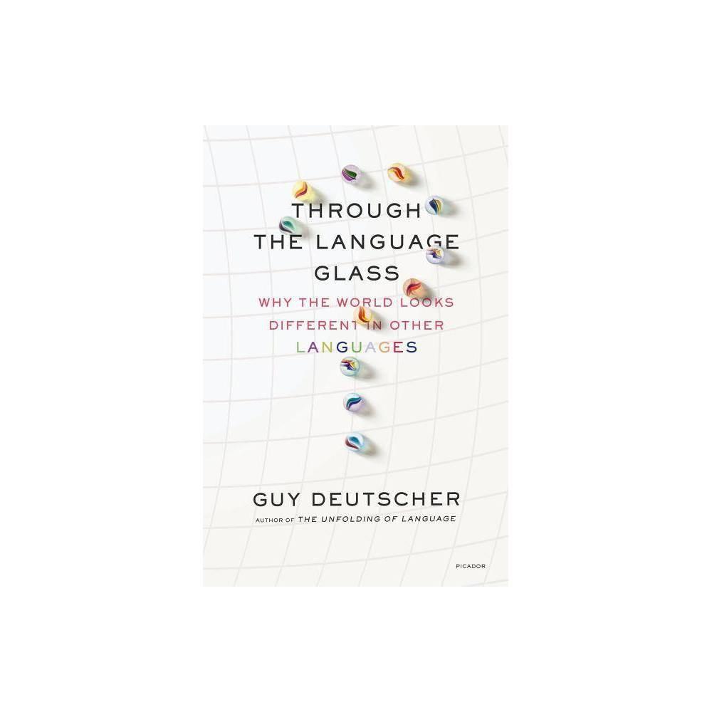 Through The Language Glass By Guy Deutscher Paperback