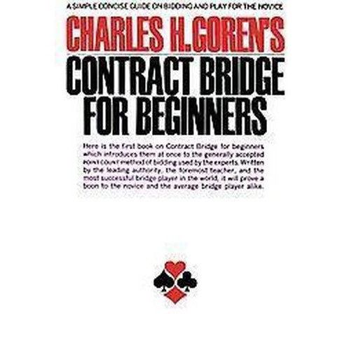 Charles H. Goren's Contract Bridge for Beginners : A Simple Concise Guide on Bidding and Play for the - image 1 of 1
