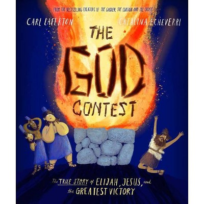 The God Contest - (Tales That Tell the Truth)by Carl Laferton (Hardcover)