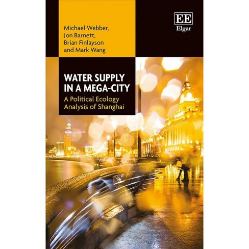 Water Supply in a Mega-City : A Political Ecology Analysis of Shanghai -  (Hardcover) - image 1 of 1