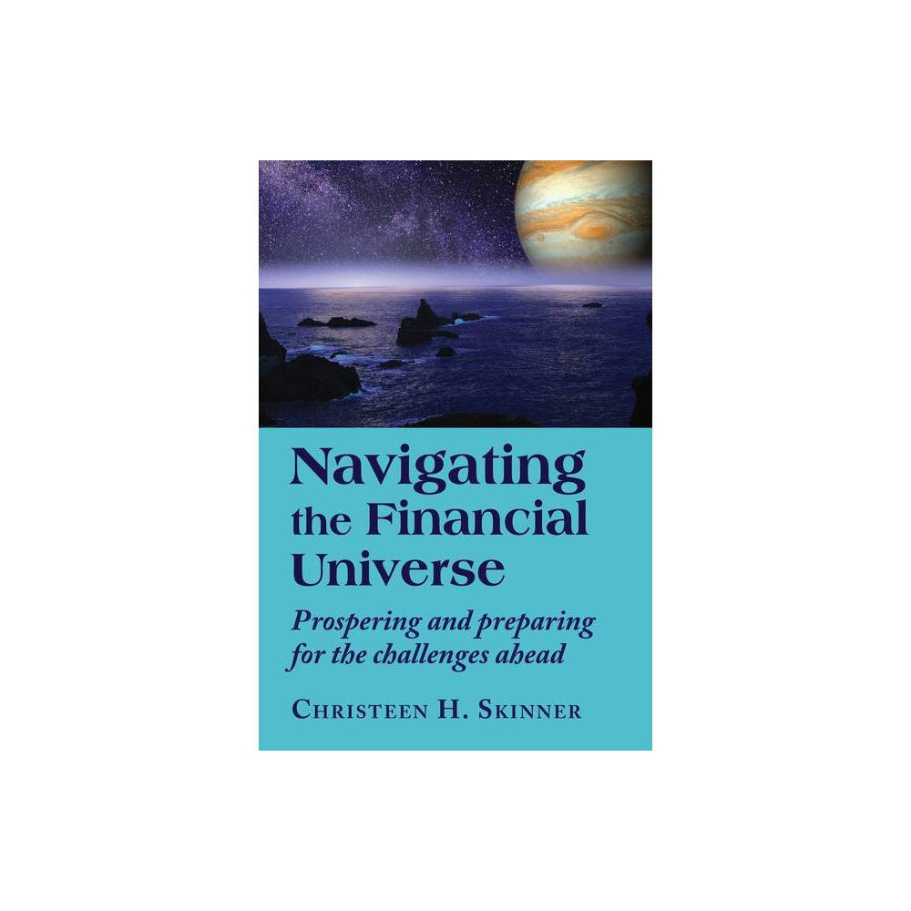 Navigating The Financial Universe By Christeen H Skinner Paperback