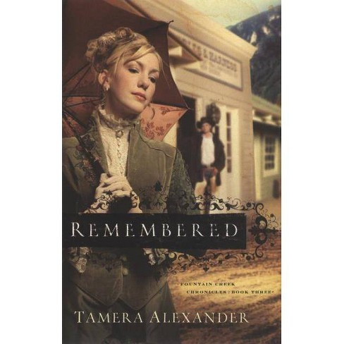Remembered - (Fountain Creek Chronicles) by  Tamera Alexander (Paperback) - image 1 of 1
