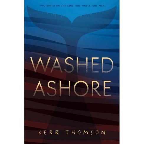Washed Ashore - by  Kerr Thomson (Hardcover) - image 1 of 1