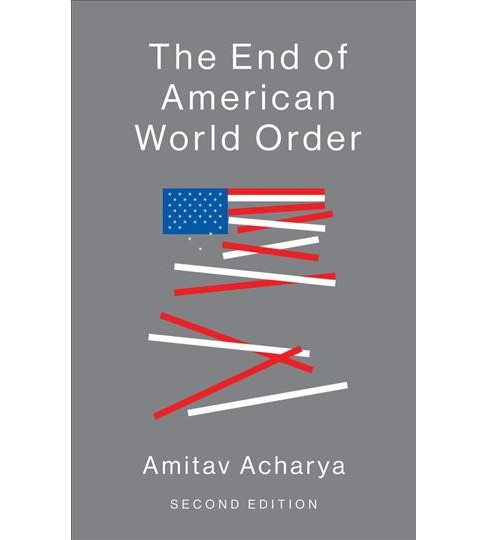 End of American World Order -  by Amitav Acharya (Paperback) - image 1 of 1