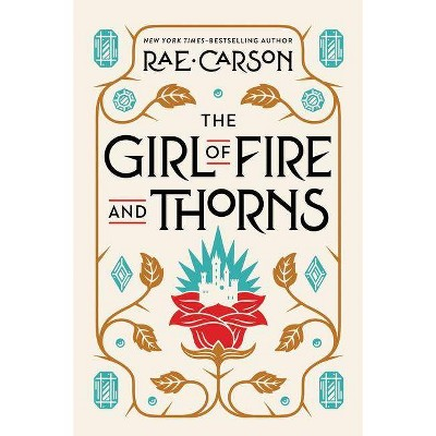 The Girl of Fire and Thorns - by  Rae Carson (Paperback)