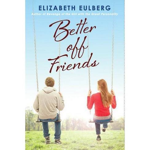 Better Off Friends - by  Elizabeth Eulberg (Hardcover) - image 1 of 1