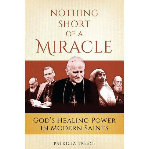 Nothing Short of a Miracle - by  Patricia Treece (Paperback) - image 1 of 1