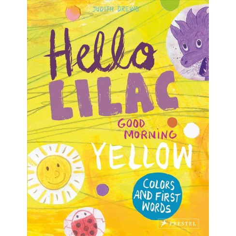 Hello Lilac Good Morning Yellow Colors And First Words By