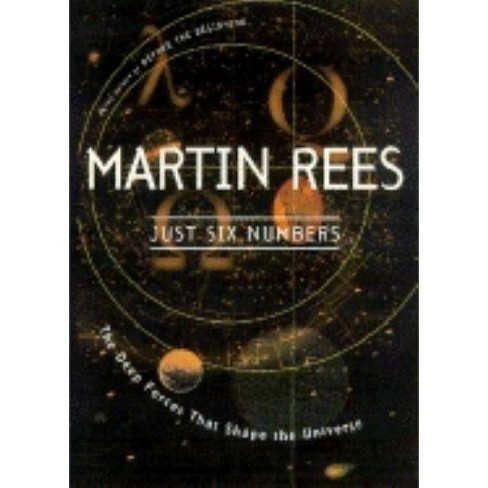 Just Six Numbers - by  Martin Rees (Paperback) - image 1 of 1