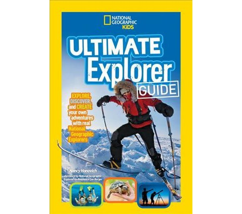 Ultimate Explorer Guide : Explore, Discover, and Create Your Own Adventures With Real National - image 1 of 1