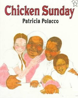 Chicken Sunday - Reprint by Patricia Polacco (Paperback)
