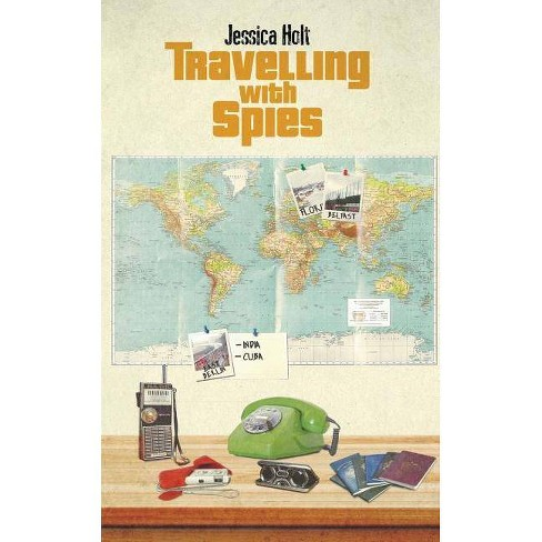 Travelling with Spies - by  Jessica Holt (Paperback) - image 1 of 1
