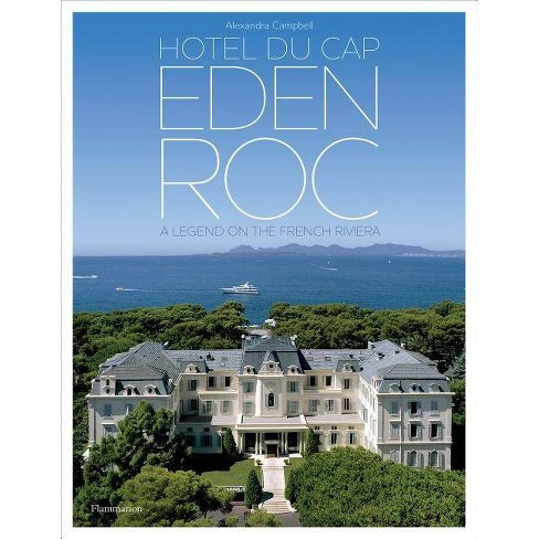 Hotel Du Cap-Eden-Roc - by  Alexandra Campbell (Hardcover) - image 1 of 1