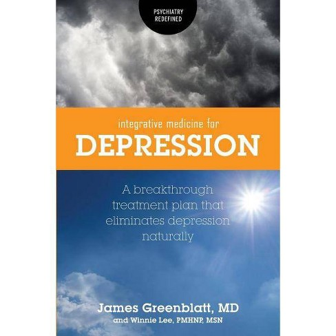 Integrative Medicine for Depression - (Psychiatry Redefined) by  James Greenblatt & Winnie Lee - image 1 of 1