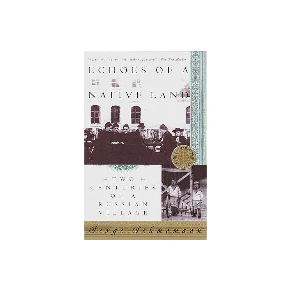 Echoes Of A Native Land By Serge Schmemann Paperback