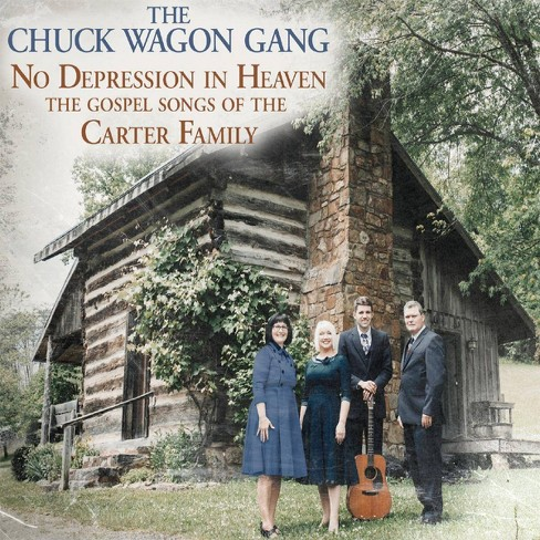 Chuck Wagon Gang - No Depression In Heaven: The Gospel Songs Of The Carter Family (CD) - image 1 of 1