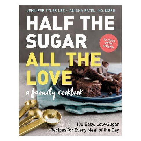 Half the Sugar, All the Love - by  Jennifer Tyler Lee & Anisha Patel (Paperback) - image 1 of 1