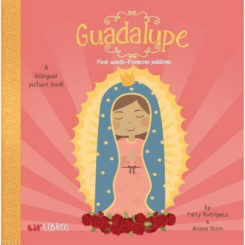 Guadalupe : First Words / Primeras Palabras (Hardcover) by Patty Rodriguez - image 1 of 1