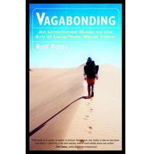 Vagabonding : An Uncommon Guide to the Art of Long-Term World Travel (Paperback) (Rolf Potts) - image 1 of 1