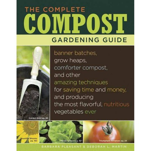 The Complete Compost Gardening Guide - by  Deborah L Martin & Barbara Pleasant (Hardcover) - image 1 of 1