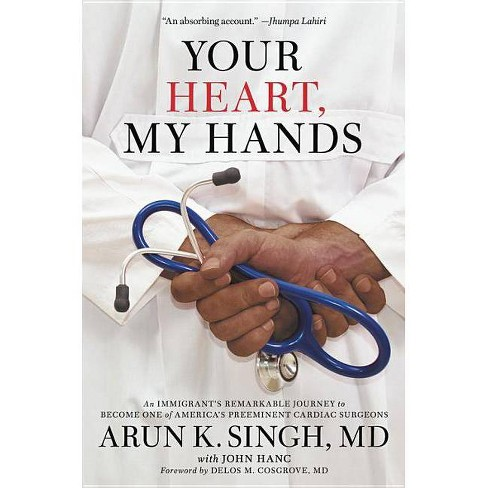 Your Heart, My Hands - by  Arun K Singh (Hardcover) - image 1 of 1