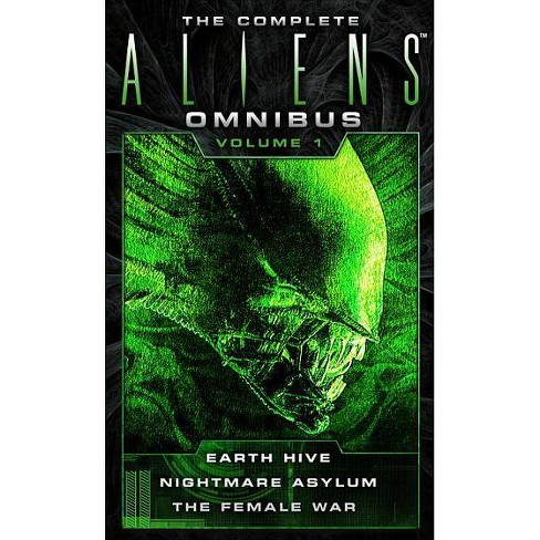 The Complete Aliens Omnibus: Volume One (Earth Hive, Nightmare Asylum, the Female War) - (Paperback) - image 1 of 1