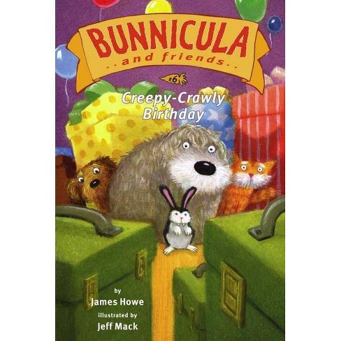 Creepy-Crawly Birthday - (Bunnicula and Friends (Hardcover)) by  James Howe (Hardcover) - image 1 of 1