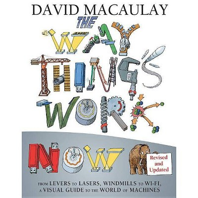 The Way Things Work Now (Hardcover) by David Macaulay