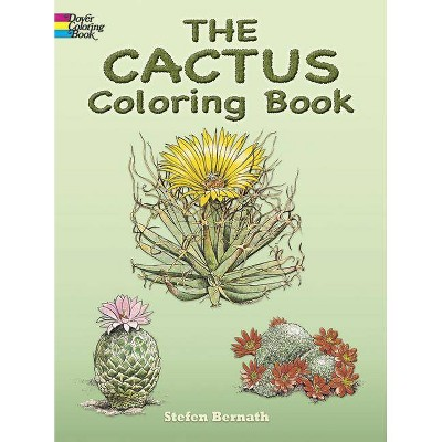 The Cactus Coloring Book - (Dover Nature Coloring Book) by  Stefen Bernath (Paperback)
