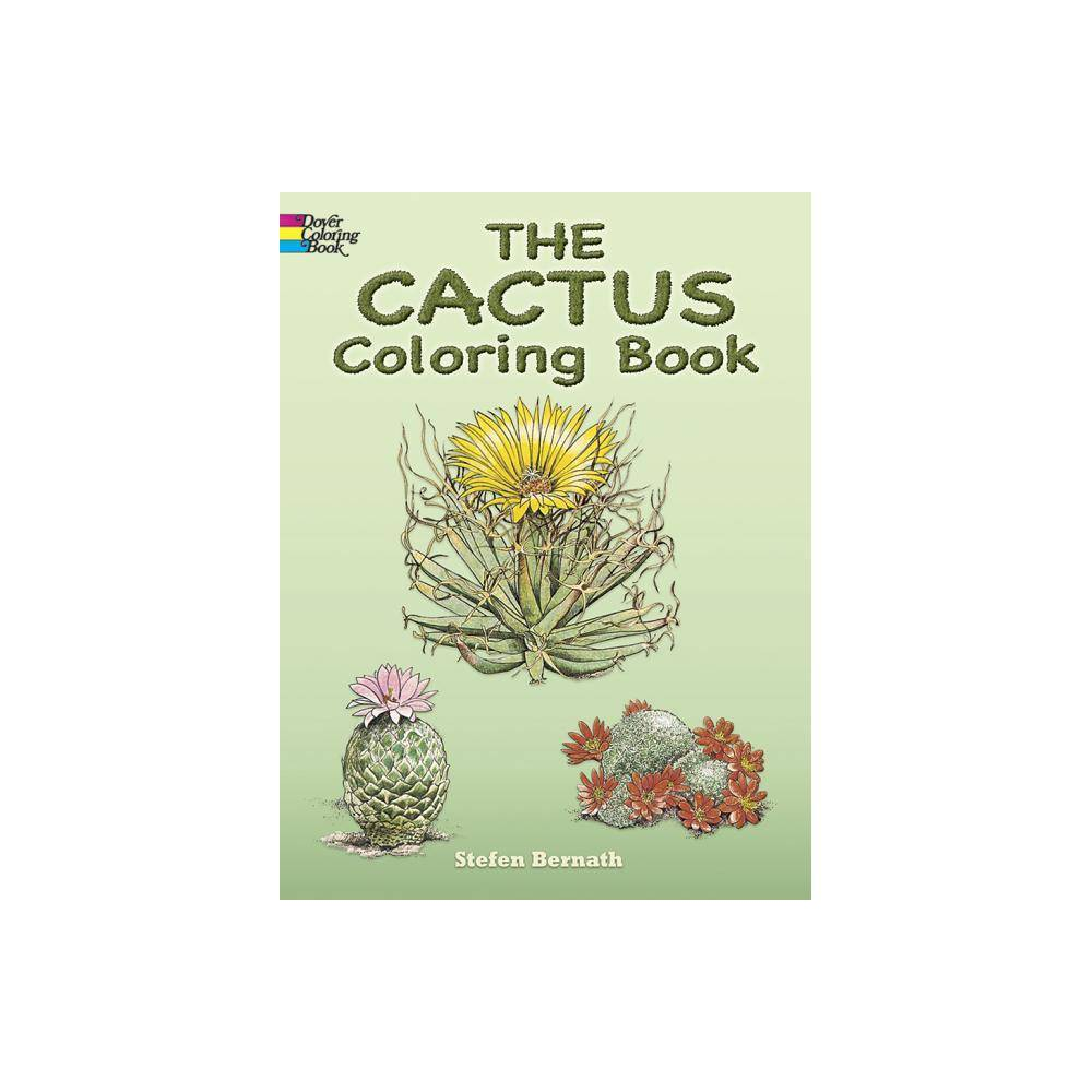 The Cactus Coloring Book Dover Nature Coloring Book By Stefen Bernath Paperback