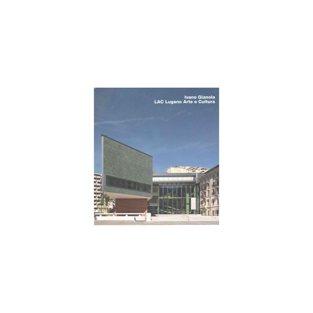 Ivano Gianola, Lac Lugano Arte E Cultura (Bilingual) (Hardcover) (Frank R. Werner)