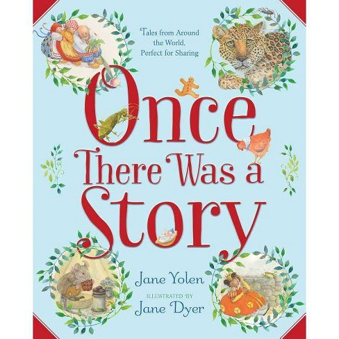 Once There Was a Story - by  Jane Yolen (Hardcover) - image 1 of 1